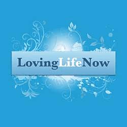 Loving Life Now