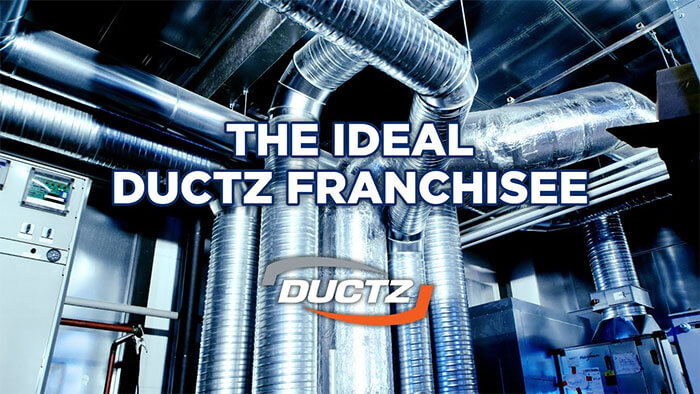 DUCTZ Franchise - The Ideal DUCTZ Franchisee