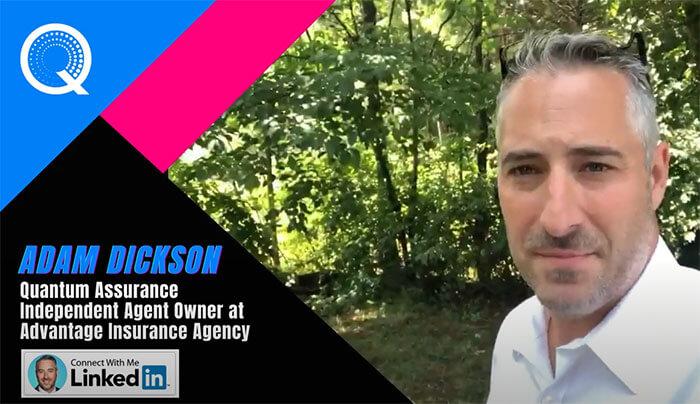 Adam Dickson, Quantum Assurance Independent Agent Owner